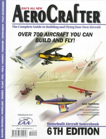Aerocrafter: The Complete Guide to Building and Flying Your Own Aircraft : Over 700 Aircraft You Can Build and Fly!