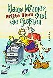 Kleine Männer sind die Größten - Britta Blum