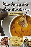 Telecharger Livres Mes Bons Petits Plats d Automne 18 recettes vegan La Cuisine Bio Vegetale de Melle Pigut t 4 (PDF,EPUB,MOBI) gratuits en Francaise