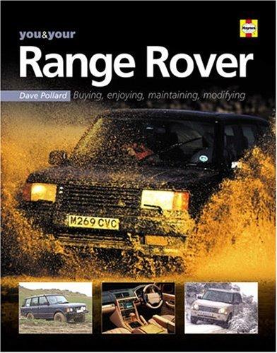 You Your Range Rover Buying Enjoying Maintaining Modifying You And Your