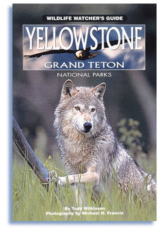 Yellowstone and Grand Teton National Parks Wildlife Watcher's Guide (Wildlife Watcher's Guide Series)
