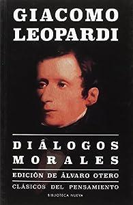 Diálogos morales: Una investigación satírica y estética de las raíces de las miserias humanas par Giacomo Leopardi
