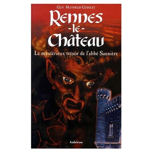 Rennes-le-Château. le mystérieux trésor de l'abbé Saunière