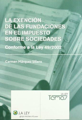 La exención de las fundaciones en el impuesto sobre sociedades por Carmen Márquez Sillero