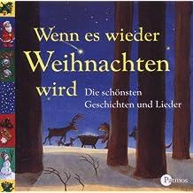 Wenn es wieder Weihnachten wird. Die schönsten Gedichte, Geschichten und Lieder (inkl. 2 Audio CDs)