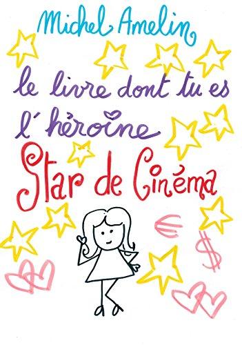 Le Livre dont tu es l'Héroïne : STAR DE CINEMA