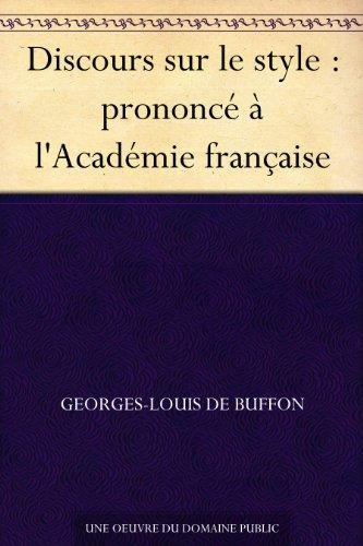 Couverture du livre Discours sur le style : prononcé à l'Académie française