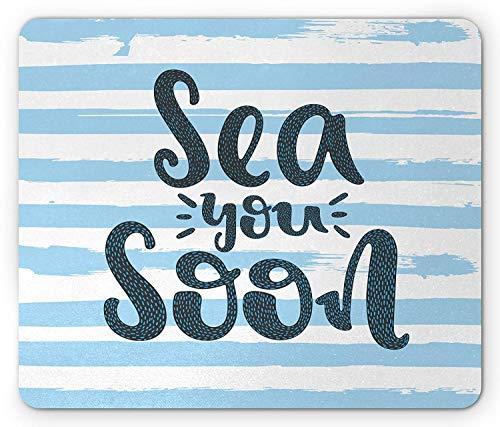 Quote Mouse Pad, Sea You Soon Phrase on Brush Painted Horizontal Stripes on White Gaming Mousepad Office Mouse Mat Pale Blue and Charcoal Grey -