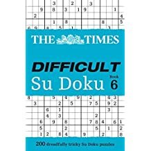 The Times Difficult Su Doku Book 6 by The Times Mind Games (2012-08-02)