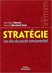 Stratégie : Les clés du succès concurrentiel