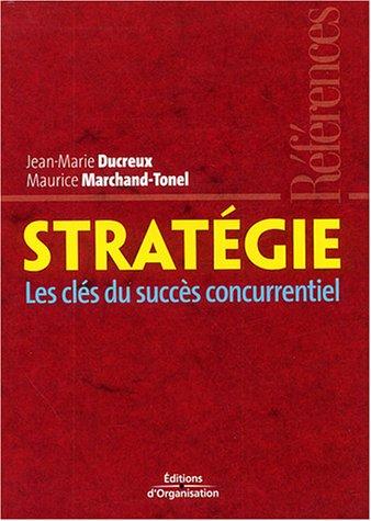 Stratégie: Les clés du succès concurrentiel