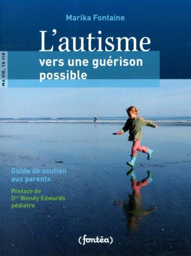 L'Autisme Vers une Guérison Possible par Fontaine Marika
