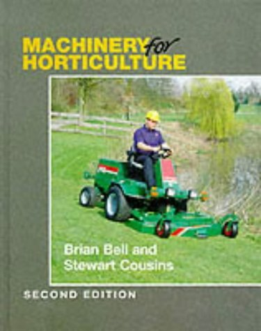 Machinery for Horticulture by Brian Bell (1-Feb-1997) Hardcover