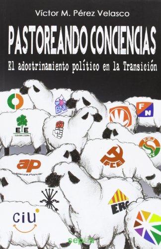 Pastoreando Conciencias. El Adoctrinamiento Político En La Transición (Libros Abiertos)