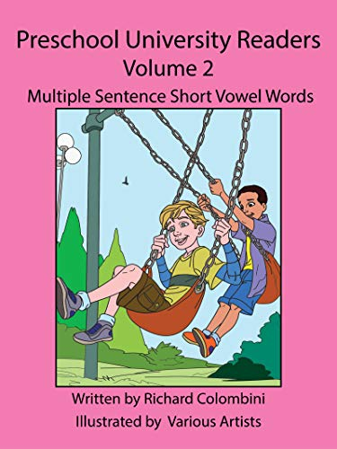 Preschool University Readers Volume 2: Multiple Sentence Short Vowel Words (English Edition)