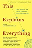 This Explains Everything: Deep, Beautiful, and Elegant Theories of How the World Works by John Brockman (22-Jan-2013) Paperback