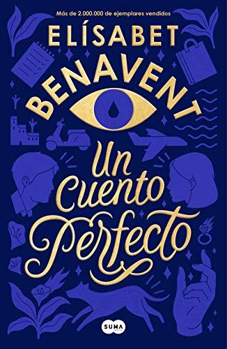 Un cuento perfecto de Elísabet Benavent (Beta Coqueta)