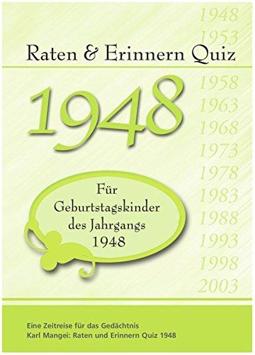 Raten und Erinnern Quiz 1948: Ein Jahrgangsquiz für Geburtstagskinder des Jahrgangs 1948 (Senior Frau)