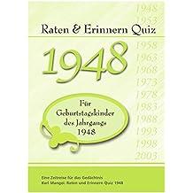 Raten und Erinnern Quiz 1948: Ein Jahrgangsquiz für Geburtstagskinder des Jahrgangs 1948 - 70. Geburtstag