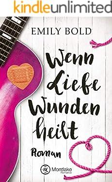 Wenn Liebe Wunden heilt (Wenn Liebe ...)