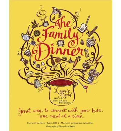 The Family Dinner: Great Ways to Connect with Your Kids, One Meal at a Time (Hardback) - Common