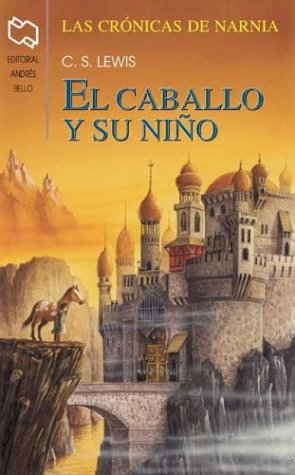 El Caballo Y Su Nino / The Horse and His Boy (Chronicles of Narnia) por C. S. Lewis