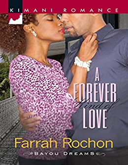A Forever Kind of Love (Mills & Boon Kimani) (Bayou Dreams, Book 1) by [Rochon, Farrah]