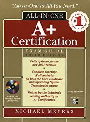A+ All-In-One Certification Exam Guide with CDROM by Michael J. Meyers