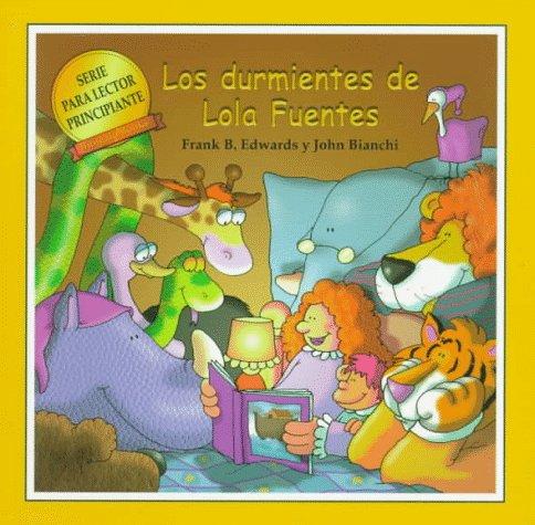Los Durmientes De Lola Fuentes (New Reader Series) por Frank B. Edwards