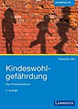 Kindeswohlgefährdung: Das Praxishandbuch