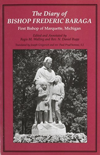 The Diary of Bishop Frederic Baraga: First Bishop of Marquette, Michigan (Great Lakes Books Series) (2001-07-01)