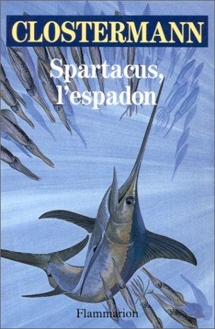 Spartacus, l' espadon por Pierre Clostermann