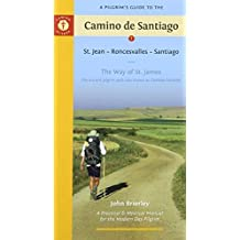A Pilgrim's Guide to the Camino de Santiago: St. Jean ? Roncesvalles ? Santiago (Camino Guides) 10th edition by Brierley, John (2014) Paperback