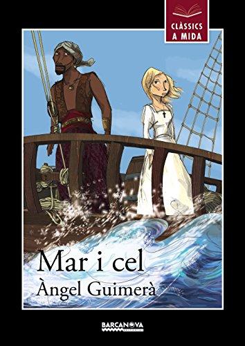 Portada del libro Mar i cel (Llibres Infantils I Juvenils - Clàssics A Mida)