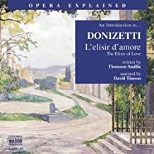 L'Elisir D'Amore: An Introduction to Donizetti's Opera