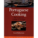 Portuguese Cooking: The Traditional Cuisine of Portugal by Carol Robertson (2008-03-04)