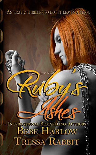 Ruby's Ashes: Sequel to Smoldering Ruby by [Harlow, BeBe, Rabbit, Tressa]