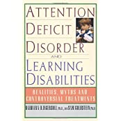 Attention Deficit Disorder and Learning Disabilities: Reality, Myths, and Controversial Treatments by Barbara Ingersoll (1993-08-01)