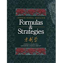 Chinese Herbal Medicine Formulas & Strategies (Tr. from Chinese/With Resource Guide to Prepared Medicines Supplement to Chinese Herbal Medicine)