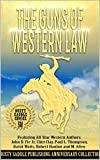 The Guns of Western Law: A Western Adventure: The Dusty Saddle Publishing Western Anniversary Collection