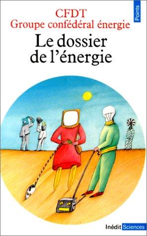Le Dossier de l'énergie par Jean-Charles Asselain