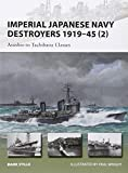 Imperial Japanese Navy Destroyers 1919-45 (2): Asashio to Tachibana Classes (New Vanguard, Band 202)