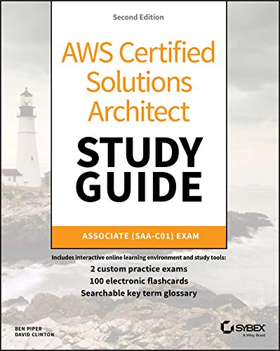AWS Certified Solutions Architect Study Guide: Associate SAA-C01 Exam (Study Guide Wile01)