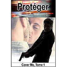 Protéger (Cover-Me t. 1)