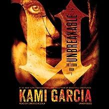 Unbreakable (Legion series, Book 1) by Kami Garcia (2013-10-01)