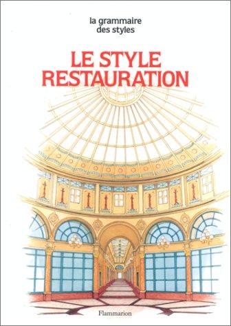 Le Style Restauration par Anne Dion-Tenenbaum