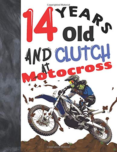 14 Years Old And Clutch At Motocross: Off Road Motorcycle Racing College Ruled Composition Writing School Notebook Gift For Teen Motor Bike Riders Rider Down Vest