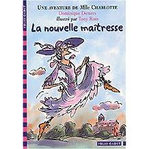 La Nouvelle Maîtresse : Une aventure de Mlle Charlotte