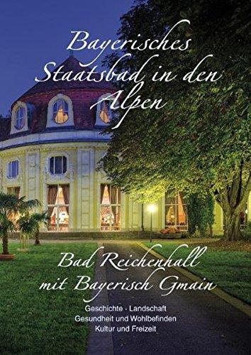 Bad Reichenhall mit Bayerisch Gmain - Bayerisches Staatsbad in den Alpen