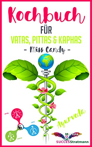 Kochbuch für Vatas, Pittas & Kaphas